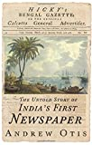 #2: Hicky's Bengal Gazette: The Untold Story of India's First Newspaper