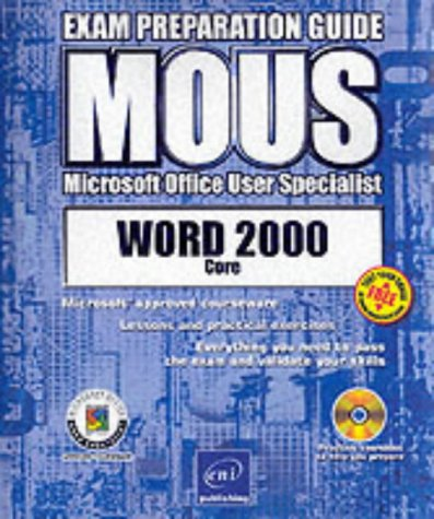 Word 2000 Core: Basic Functions: Exam Preparation Guide (MOUS Exam) por ENI Development Team