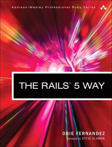 The Rails 5 Way (Addison-Wesley Professional Ruby)