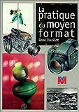 La pratique du moyen format, 2e édition