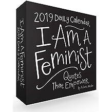I Am a Feminist 2019 Daily Calendar: Quotes That Empower (Calendars 2019)