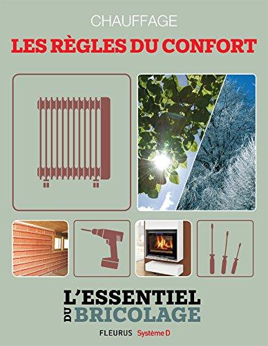 Chauffage : les rgles du confort (L'essentiel du bricolage)