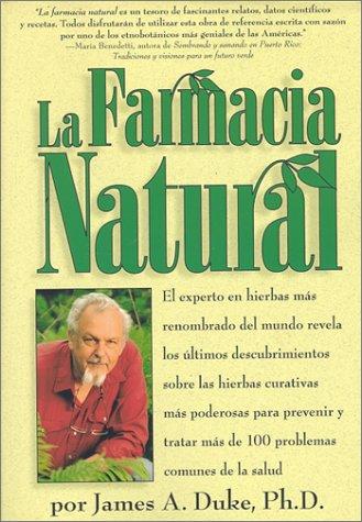 Descargar Libro LA Farmacia Natural/Green Pharmacy: El Experto En Hierbas Mas Renombrado Del Mundo Revela Los Ultimos, Descubrimientos Sobre Las Hierbas Curativas Mas Poderosas Para Prevenir Y Tratar ma de James A. Duke