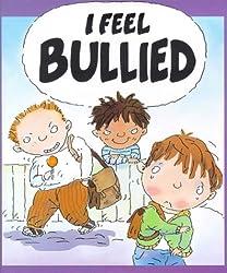 I Feel Bullied (Your Feelings)