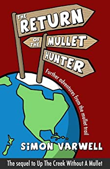 The Return of the Mullet Hunter: Further adventures from the mullet trail (The Mullet Adventures Book 2) by [Varwell, Simon]