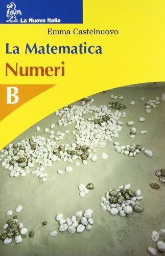 La matematica. Numeri-Figure piane. Modulo B. Per la Scuola media