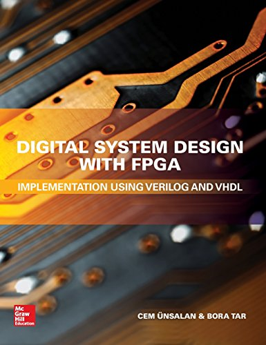 Digital System Design with FPGA: Implementation Using Verilog and VHDL - With System Digital Design Vhdl