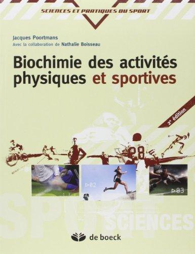 Biochimie des activits physiques et sportives de Jacques R. Poortmans (4 septembre 2012) Broch