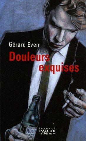 Douleurs exquises par Gérard Even
