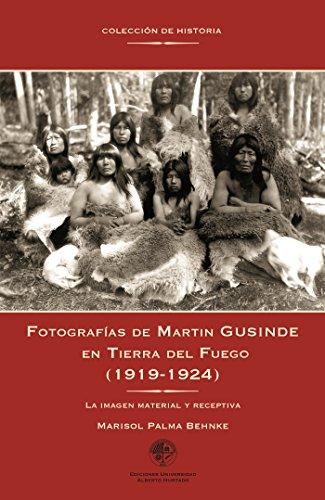 Descargar Libro Fotografías de Martin Gusinde en Tierra del Fuego (1919-1924): La imagen material y receptiva de Marisol Palma Behnke