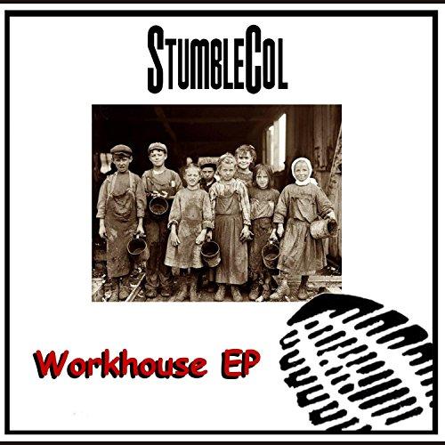 Workhouse [Explicit]