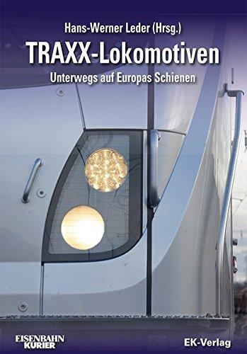 TRAXX-Lokomotiven: Unterwegs auf Europas Schienen -