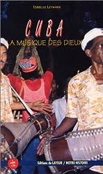 Cuba la musique des dieux livre + CD audio