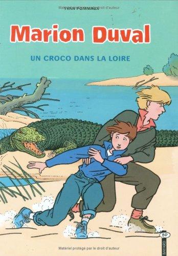Marion Duval, tome 4. Un croco dans la Loire