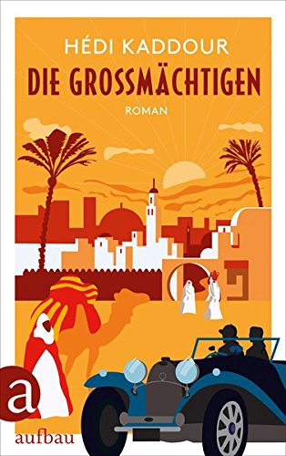Buchseite und Rezensionen zu 'Die Großmächtigen: Roman' von Hédi Kaddour