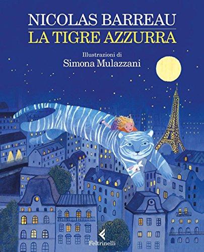 La tigre azzurra. Ediz. illustrata