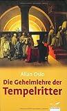 Die Geheimlehre der Tempelritter - Allan Oslo