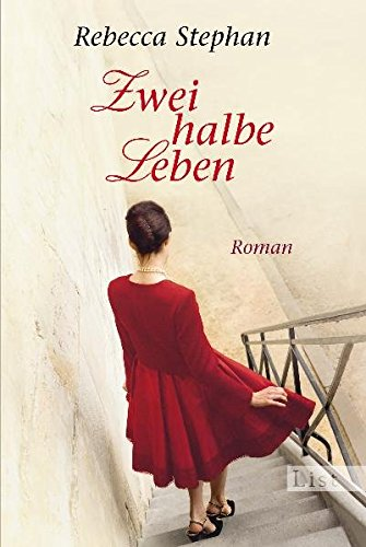 Zwei halbe Leben: Roman