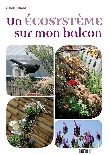 Un écosystème sur mon balcon (ROUERGUE LITTER) par Jouvion Simon