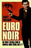 Euro Noir: The Pocket Essential Guide to European Crime Fiction, Film and TV (Pocket Essential series)