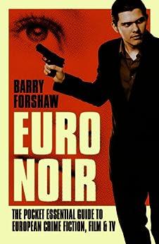Euro Noir: The Pocket Essential Guide to European Crime Fiction, Film and TV par [Forshaw, Barry]