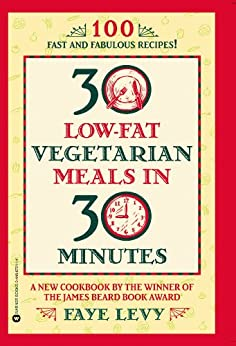30 Low-Fat Vegetarian Meals in 30 Minutes by [Levy, Faye]