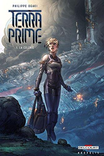 Terra Prime T1 - La Colonie