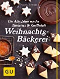 Die Alle Jahre wieder Zimtstern und Vanilleduft Weihnachtsbäckerei (GU Themenkochbuch)