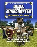 Die inoffizielle Bibel für Minecrafter: Unterwegs mit Jesus: Geschichten der Bibel, Block für Block erzählt