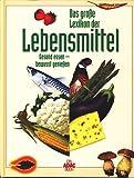 Das grosse Buch der Lebensmittel - ADAC