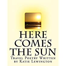 Here Comes the Sun: Travel Poetry by Katie Lewington