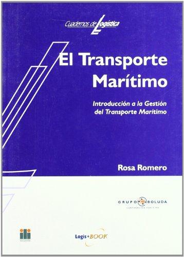 El transporte marítimo (Biblioteca de Logística) por Rosa Romero Serrano