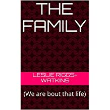 THE FAMILY: (We are bout that life) (English Edition)