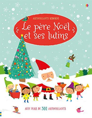 Le père Noël et ses lutins - Autocollants Usborne par Fiona Watt