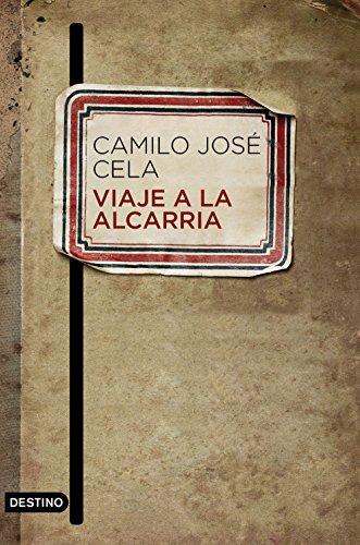 Viaje a la Alcarria (Volumen independiente nº 1) por Camilo José Cela