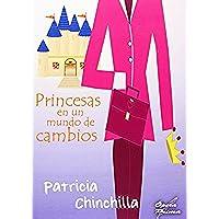 Princesas en un mundo de cambios - Chinchilla Club