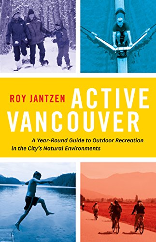 active-vancouver-a-year-round-guide-to-outdoor-recreation-in-the-citys-natural-environments
