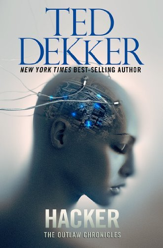 Hacker (Outlaw Chronicles) by Ted Dekker (2014-06-10) par Ted Dekker