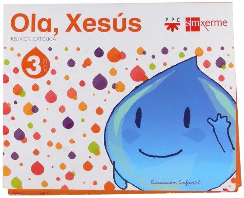 Relixión católica. 3 anos. Ola, Xesús - 9788498543933