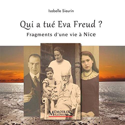 Qui a tué Eva Freud ? : Fragments d'une vie à Nice