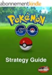 Pokemon Go Strategy Guide: Tips and T...