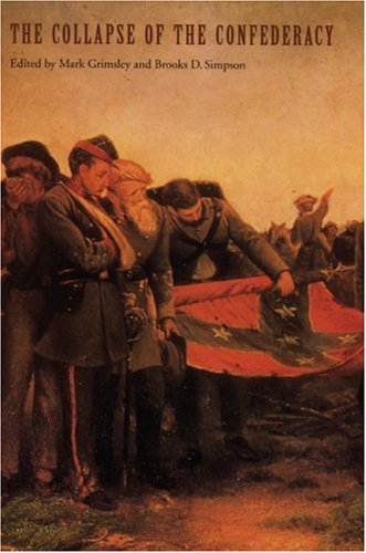 The Collapse of the Confederacy (Key Issues in the Civil War Era) (Key Issues of the Civil War Era)