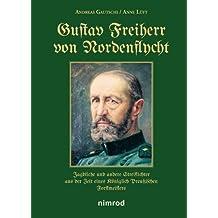 Gustav Freiherr von Nordenflycht: Jagdliche und andere Streiflichter aus der Zeit eines Königlich Preußischen Forstmeisters