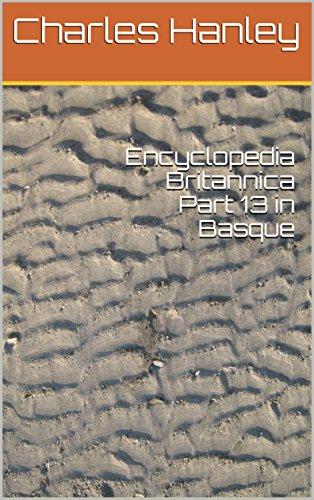 Descargar Libro Encyclopedia Britannica Part 13 in Basque (Basque Edition) de Charles Hanley