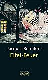 Eifel-Feuer: Der 5. Siggi-Baumeister-Krimi (Eifel-Krimi)