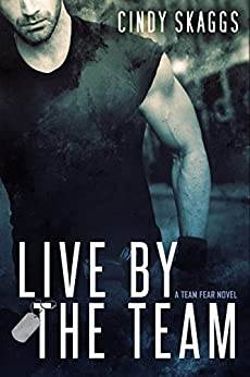Live By The Team (Team Fear Book 1) by [Skaggs, Cindy]