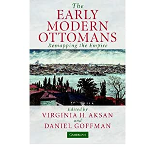 [( The Early Modern Ottomans: Remapping the Empire )] [by: Virginia H. Aksan] [Aug-2007]