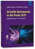 Virtuelle Instrumente in der Praxis 2013: Mess-, Steuer-, Regel- und Embedded-Systeme - Begleitband zum 18. VIP-Kongress