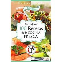 LAS MEJORES 100 RECETAS DE LA COCINA FRESCA (Colección Cocina Práctica - Edición Limitada nº 3) (Spanish Edition)