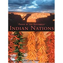 Foods of the Southwest Indian Nations: Traditional and Contemporary Native American Recipes